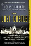 img - for The Last Castle: The Epic Story of Love, Loss, and American Royalty in the Nation's Largest Home book / textbook / text book