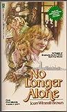 No Longer Alone, Joan Winmill Brown, 0890660085