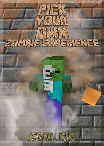 Pick Your Own one of a kind Minecraft Play-Story: The Zombie Experience ()