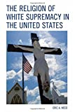 img - for The Religion of White Supremacy in the United States (Religion and Race) book / textbook / text book