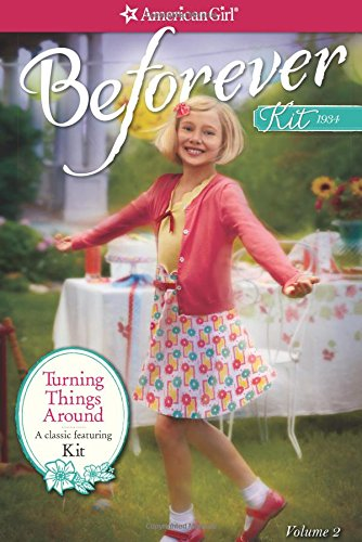 Turning Things Around: A Kit Classic Volume 2 (American Girl Beforever Classic)