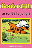 Boule et Bill - Le roi de la jungle