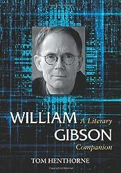 William Gibson: A Literary Companion (McFarland Literary Companion) (Mcfarland Literary Companions)
