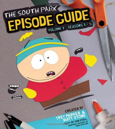 The South Park Episode Guide Seasons 1-5: The Official Companion to the Outrageous Plots, Shocking Language, Skewed Celebrities, and Awesome Animation by Running Press