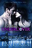 Falling Undercover (Undercover Series Book 1)