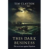 This Dark Business: The Secret War Against Napoleon