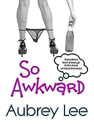 So Awkward: A Chick Lit Comedy (English Edition)