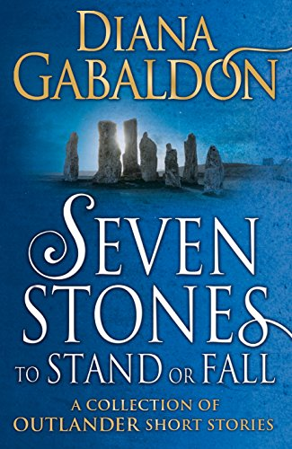 Download for free Seven Stones to Stand or Fall: A Collection of Outlander Short Stories