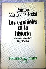 Los españoles en la historia: Amazon.es: Ramón Menéndez Pidal: Libros