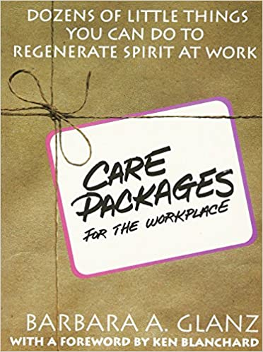 """C.a.r.e. Packages For The Workplace: Dozens Of Little Things You Can Do To Regenerate Spirit At Work"" - MOBI EPUB 978-0070242678 por Barbara Glanz"
