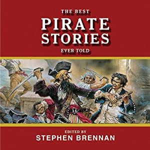 The Best Pirate Stories Ever Told Audiobook