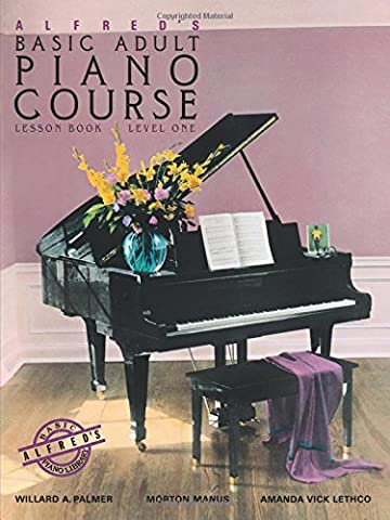 Alfred's Basic Adult Piano Course: Lesson Book, Level One (Piano Sheet Music Easy Adult)