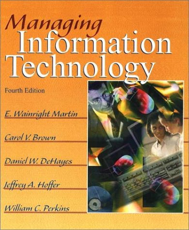 Managing Information Technology (4th Edition)