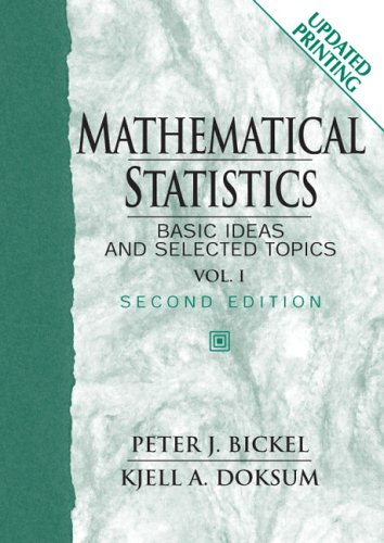 Mathematical Statistics: Basic Ideas And Selected Topics: 1