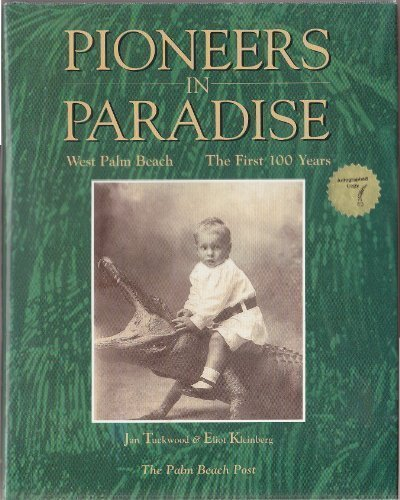 Pioneers in Paradise: West Palm Beach, the First 100 Years Hardcover – October, - The Beach West Palm Gardens