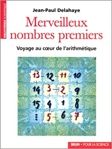 Amazon Fr Merveilleux Nombres Premiers Jean Paul Delahaye Livres