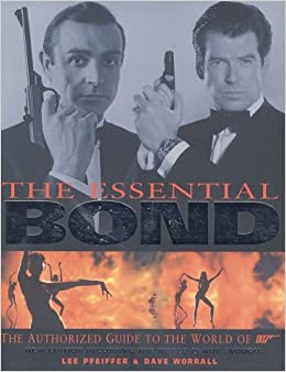 Essential Bond (Revised), The: The Authorized Guide to the World of 007