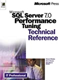 img - for Microsoft SQL Server(tm) 7.0 Performance Tuning Technical Reference (IT-Microsoft Technical) book / textbook / text book