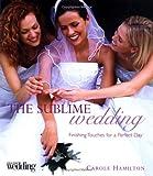 The Sublime Wedding, Carole Hamilton, 1843401533