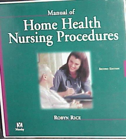 Manual of Home Health Nursing Procedures, 2e