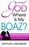 #8: God Where Is My Boaz?: A woman's guide to understanding what's hindering her from receiving the love and man she deserves