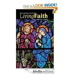 Living Faith - Daily Catholic Devotions, Volume 28 Number 3 - 2012 October, November, December Various, Mark Neilsen, Paul Pennick and Julia DiSalvo