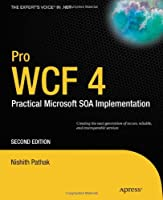 Pro WCF 4: Practical Microsoft SOA Implementation, 2nd Edition Front Cover
