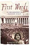 First Words: A Childhood in Fascist Italy
