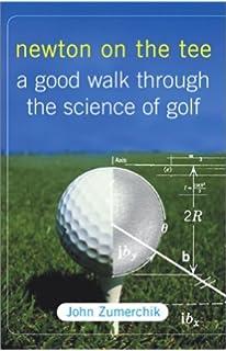 The physics of golf theodore p jorgensen 9780387986913 amazon newton on the tee a good walk through the science of golf publicscrutiny Gallery