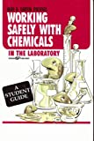 Working Safely with Chemicals in the Laboratory, C Gorman, 0931690528