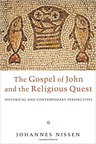The Gospel of John and the Religious Quest: Historical and Contemporary Perspectives