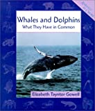 Whales and Dolphins, Elizabeth Tayntor Gowell, 0531164543