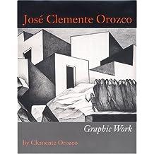 Jose Clemente Orozco: Graphic Work