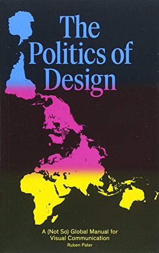 Download pdf the politics of design a not so global manual for download pdf the politics of design a not so global manual for visual communication by ruben pater pdf free epub online fandeluxe Images