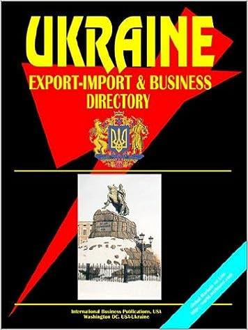 Ukraine Export-Import & Business Directory: Ibp Usa: 9780739742433