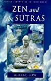 Zen and the Sutras, Albert Low, 0804832013