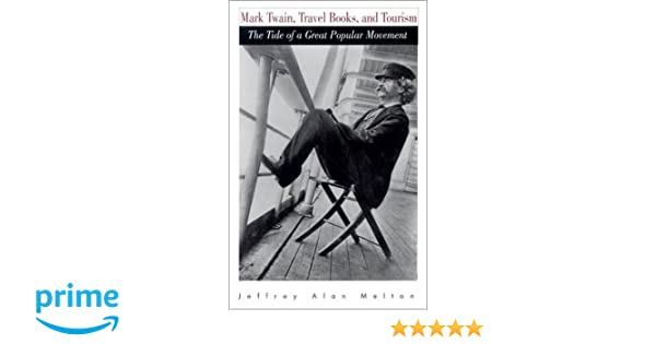 Mark Twain Travel Books And Tourism The Tide Of A Great Popular