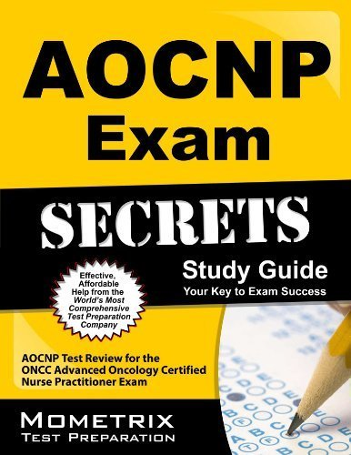 AOCNP Exam Secrets Study Guide: AOCNP Test Review for the ONCC Advanced Oncology Certified Nurse Practitioner Exam by AOCNP Exam Secrets Test Prep Team (2013) Paperback
