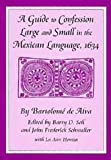Guide to Confession Large and Small in the Mexican Language, 1634, Alva Bartolome De, 0806131454