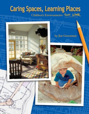 Caring Spaces, Learning Places (Children's Environments That Work)
