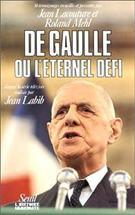 De Gaulle ou l'éternel défi par Jean Lacouture