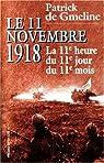 LE 11 NOVEMBRE 1918. La 11ème heure du 11ème jour du 11ème mois par Gmeline