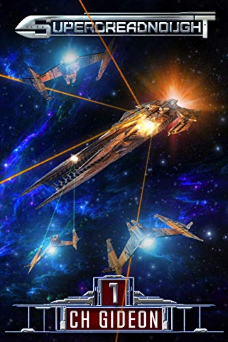 Superdreadnought 1: A Military AI Space Opera by [Gideon, CH, Marquitz, Tim, Martelle, Craig, Anderle, Michael]