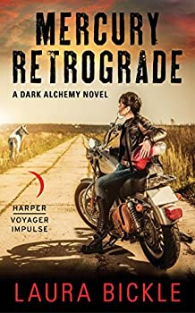 Mercury Retrograde: A Dark Alchemy Novel Kindle Edition by Laura Bickle (Author)