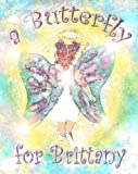 A Butterfly for Brittany: A Children's Book About the Death of Another Child, from a Child's Point of View