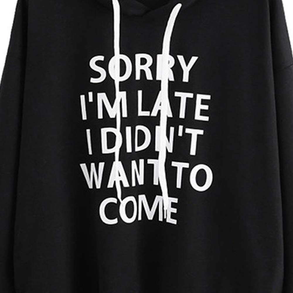 HJR Sorry I'm Late I Didn't Want to Come Letter Printed Hoodie Womens Pullover Jumper Long Sleeve Sweatshirt Black