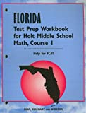 Florida Test Prep Workbook for Holt Middle School Math, Course 1, RINEHART AND WINSTON HOLT, 0030352878