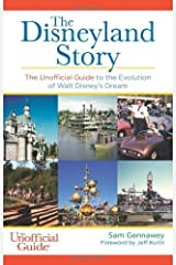 By Sam Gennawey - The Disneyland Story: The Unofficial Guide to the Evolution of Walt Disney's Dream (10/22/13) Paperback