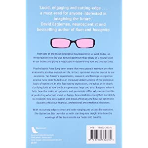 The Optimism Bias: Why we're wired to look on the bright side Paperback – 5 Jan. 2012