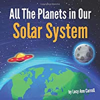 All The Planets in Our Solar System: Astronomy